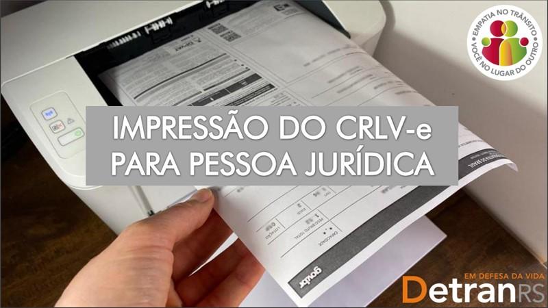 Impressão do CRLV para pessoa jurídica